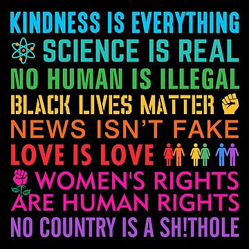 Kindness Black Lives Women's Rights Love Science Resist by Humerus1