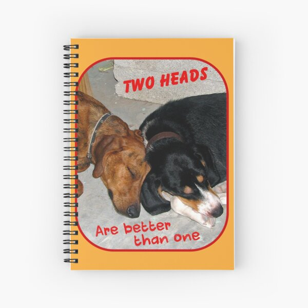Two Heads are Better Than One Spiral Notebook