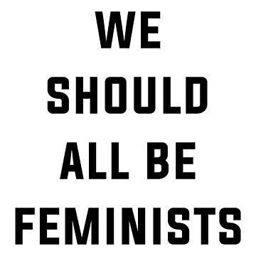 Should Be Feminists by jervisazure