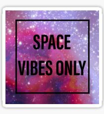 Space Vibes Only (Alternate 1) Sticker