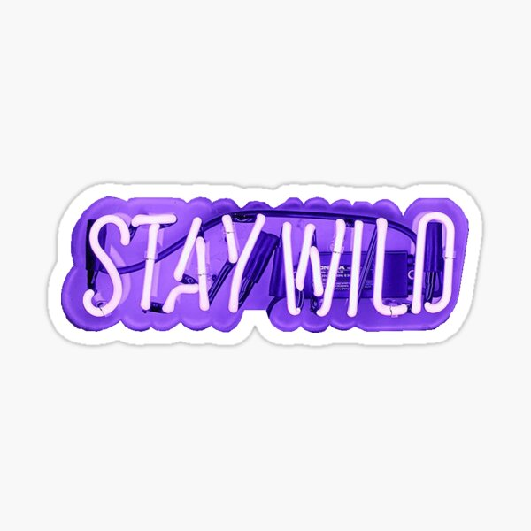 Stay Wild Neon Sign Sticker