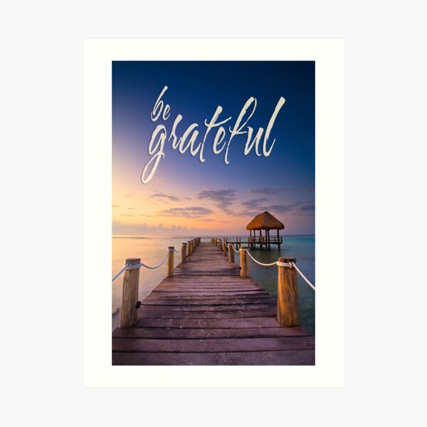 be grateful - Give Back To Nature Art Print