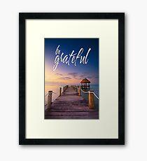 be grateful - Give Back To Nature Framed Print