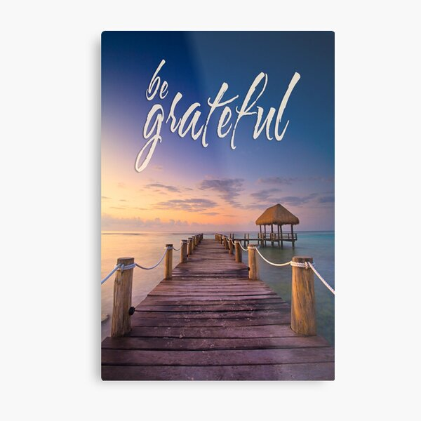 be grateful - Give Back To Nature Metal Print