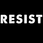 RESIST  - USA Political Activist Protest Resistance by 321Outright