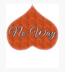 No Way Clever Anti Valentine's Day Protest Photographic Print