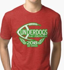 Underdogs Philadelphia Go Birds Eat Football T-Shirt 2018 Tri-blend T-Shirt