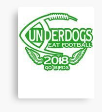 Underdogs Philadelphia Go Birds Eat Football T-Shirt 2018 Canvas Print