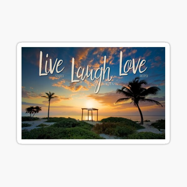 Live Laugh Love - Give Back to Nature Sticker