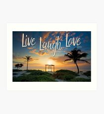 Live Laugh Love - Give Back to Nature Art Print