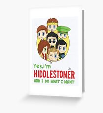 I'm Hiddlestoner Greeting Card