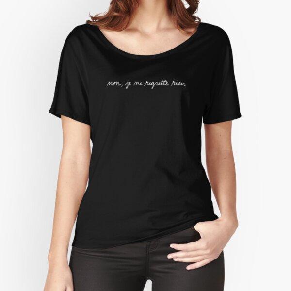 Je ne regrette rien (white) Relaxed Fit T-Shirt