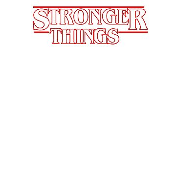 Stronger Things Funny Pun Gym T Shirt by ravishdesigns