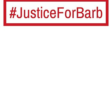 #JusticeForBarb Hashtag T-Shirt by AlienFrogTees