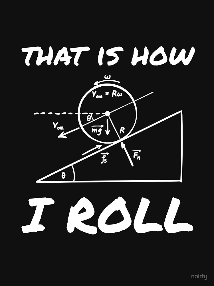8db87546d40 This Is How I Roll T-Shirt Funny Physics Engineering Tee