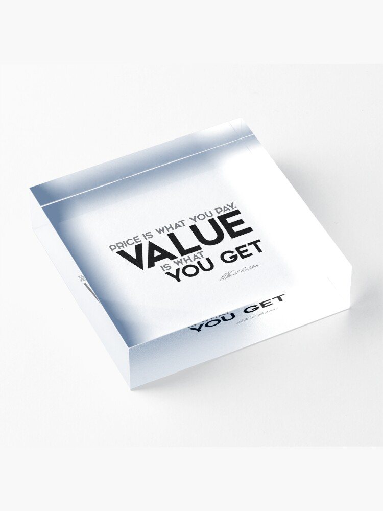 Alternate view of value you get - warren buffett Acrylic Block