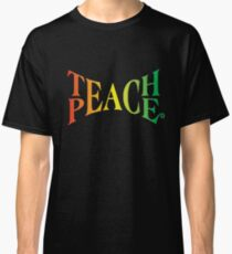 Teach Peace Classic T-Shirt