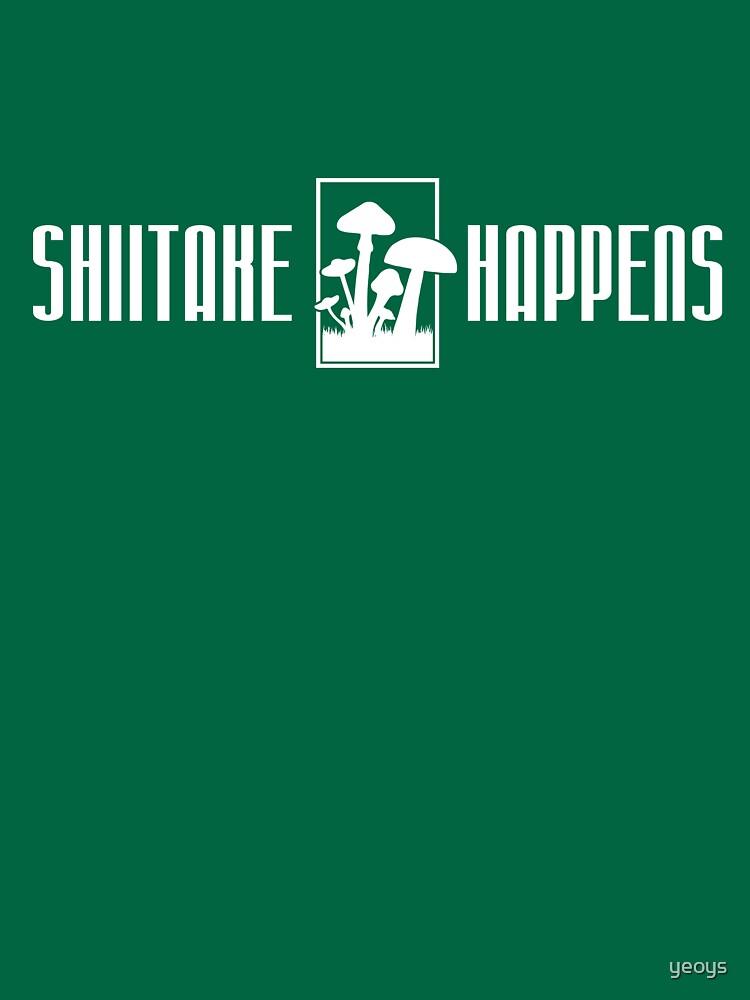 Shiitake Happens - Funny Food Pun Gift von yeoys