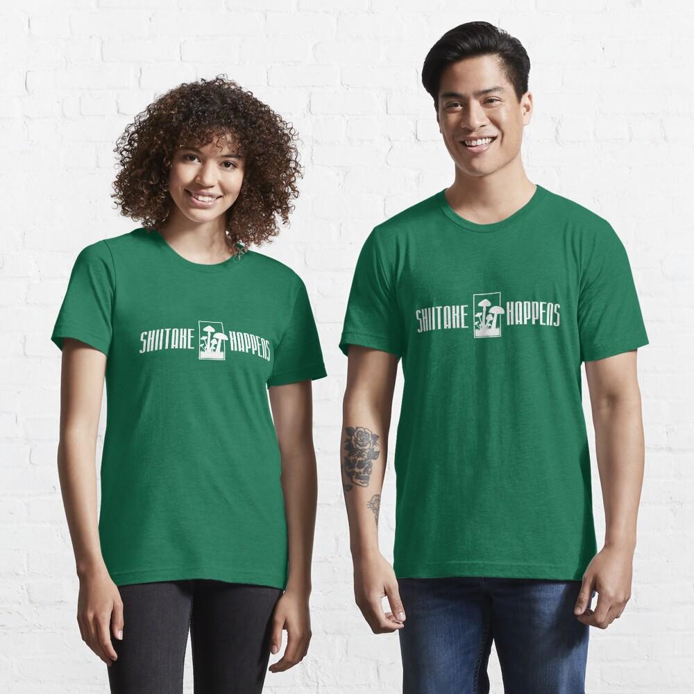 Shiitake Happens - Funny Food Pun Gift Essential T-Shirt