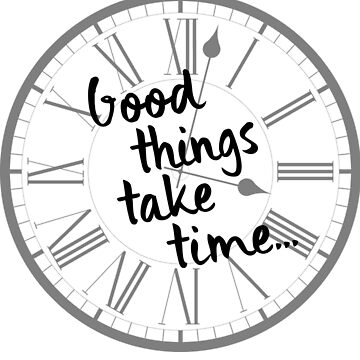 Good Things Take Time - T-shirt by LuxurySeller