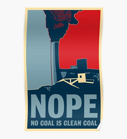 NOPE (No Coal is Clean Coal) Poster