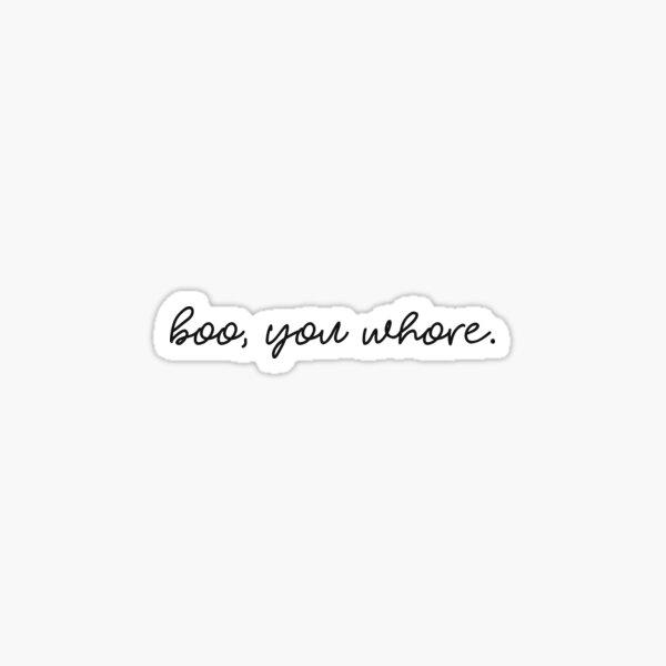 Boo, you whore. Sticker