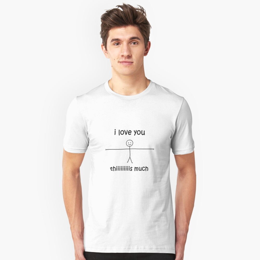i love you this much Gift For Girlfriend Gift For Boyfriend Gift For  Couples Gift For Parents | Slim Fit T-Shirt