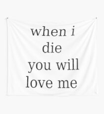 Lil Peep - when i die you will love me Wall Tapestry