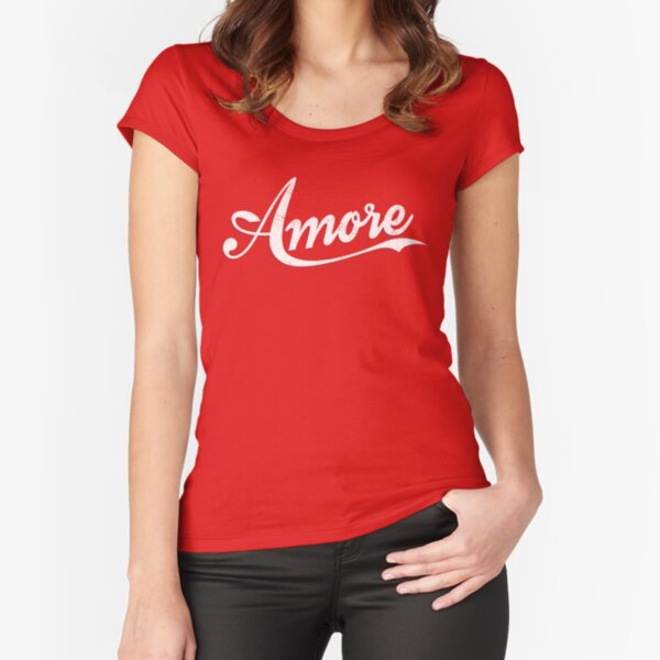 Amore!  Fitted Scoop T-Shirt