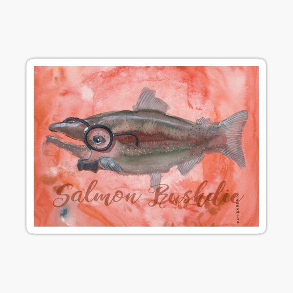Salmon Art! Dressed as Salmon Rushdie!  Sticker