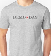 DEMO DAY SHIRT Unisex T-Shirt