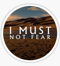 I Must Not Fear | Litany Against Fear | Dune  Sticker
