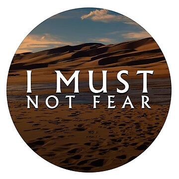 I Must Not Fear | Litany Against Fear | Dune  by largerglasses