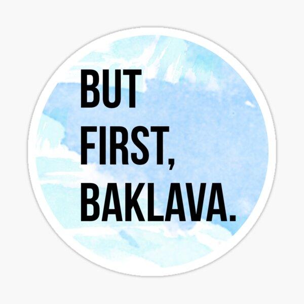 But First, Baklava Sticker