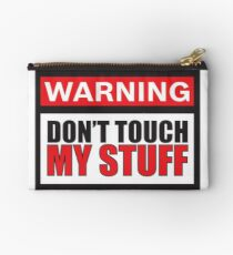 Warning Don't Touch My Stuff Studio Pouch