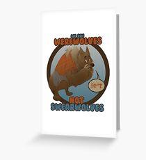 Werewolves, not swearwolves Greeting Card