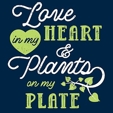 Vegan Cruelty Free Love in My Heart & Plants on My Plate by mindeverykind