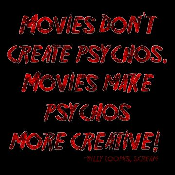 Movies Don't Create Psychos by Falln
