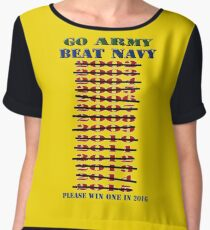 Go Army - Beat Navy - Please win one in 2016 -Since this T-shirt was made, Army has won 2 years in a row... coincedence? Maybe not! Chiffon Top