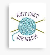 Knit Fast Die Warm Canvas Print