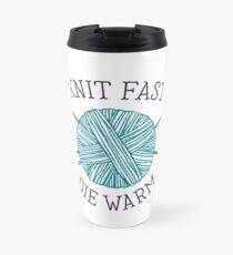 Knit Fast Die Warm Travel Mug