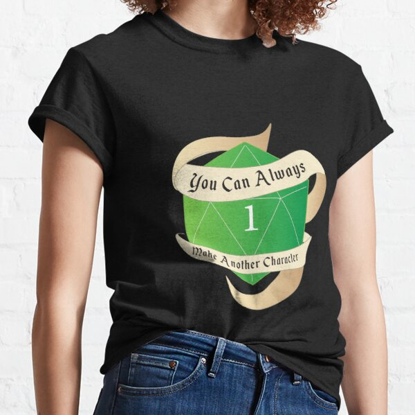 You Can Always Make Another Character- Natural 1- DnD Sticker Classic T-Shirt