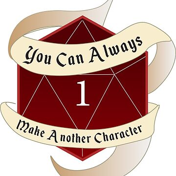 You Can Always Make Another Character- Natural 1- DnD Sticker, Red by irishowl