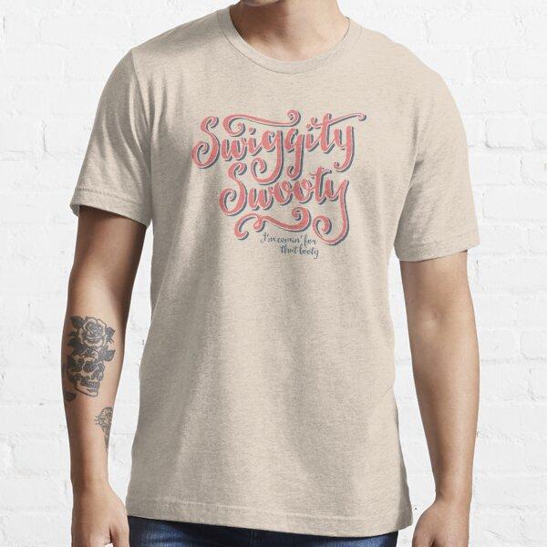Swiggity Swooty Essential T-Shirt