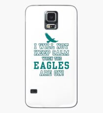 Flying Eagles Shirt - I Will Not Keep Calm When The Eagles Are On - Eagles Fans Case/Skin for Samsung Galaxy