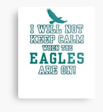 Flying Eagles Shirt - I Will Not Keep Calm When The Eagles Are On - Eagles Fans Metal Print