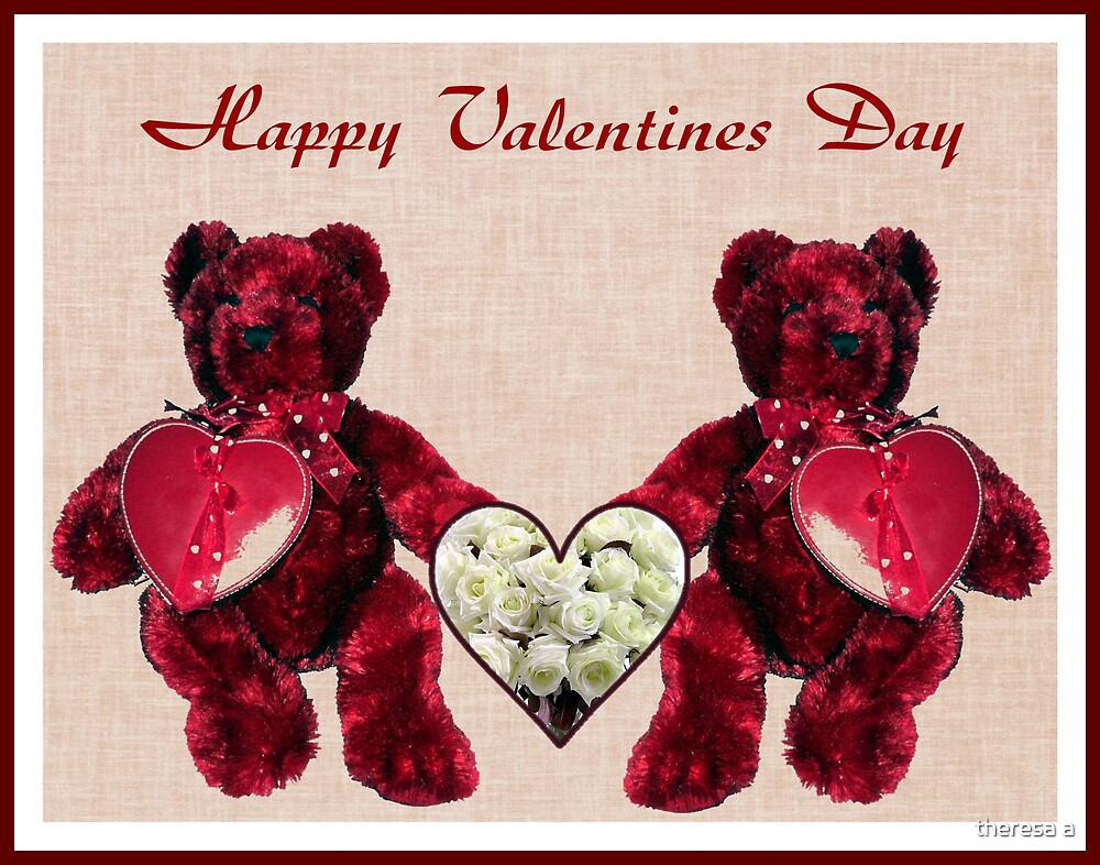 HAPPY VALENTINE'S DAY by theresa a
