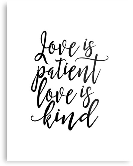 Love Is Patient Love Is Kind 1 Corinthians 13 4 Bible Verse