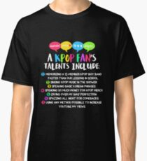 A KPOP FAN'S TALENTS Classic T-Shirt