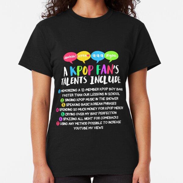 A KPOP FAN'S TALENTS Classic T-Shirt
